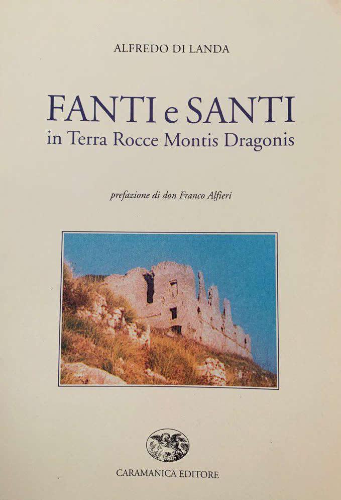 Fanti e Santi in terra Rocce Montis Dragonis